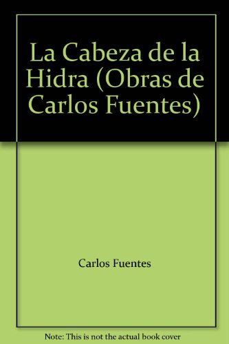 9789682707506: La Cabeza de la Hidra (Obras de Carlos Fuentes)