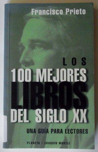 Los 100 Mejores Libros Del Siglo XX: Francisco Prieto