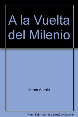 A la Vuelta del Milenio: Ikram Antaki