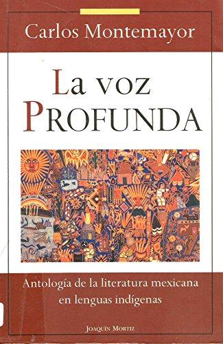 9789682708244: La Voz Profunda: Antologia De Literatura Mexicana En Lenguas Indigenas
