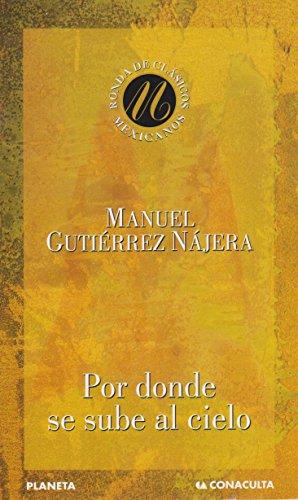 9789682708367: Por donde se sube al cielo (Spanish Edition)