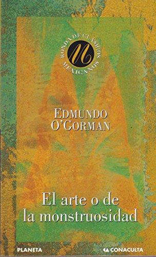 9789682708572: Arte O De La Monstruosidad, El (Spanish Edition)