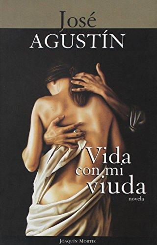 Vida con mi viuda (Spanish Edition): Jose Agustin