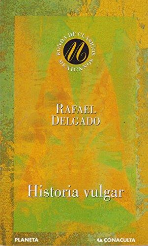 Historia Vulgar (Dgp) (Spanish Edition): Delgado, Rafael