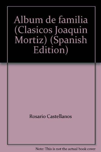 album de familia (Spanish Edition): Castellanos