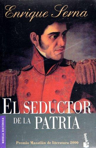 9789682709371: El seductor de la patria (Spanish Edition)
