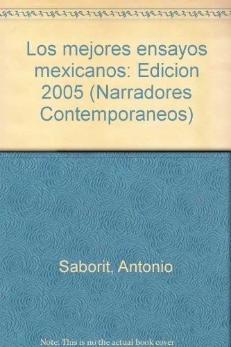 9789682709975: Los mejores ensayos mexicanos: Edicion 2005 (Narradores contemporaneos)