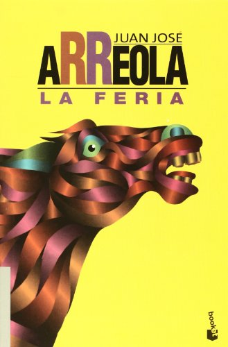 La feria (Booket Joaquin Mortiz) (Spanish Edition): Juan Jose Arreola