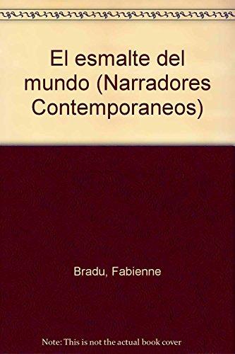 9789682710292: El esmalte del mundo (Narradores contemporaneos) (Spanish Edition)