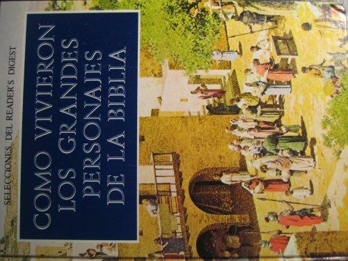 9789682800962: Selecciones Del Reader's Digest :Como Vivieron Los Grandes Personajes De La Biblia