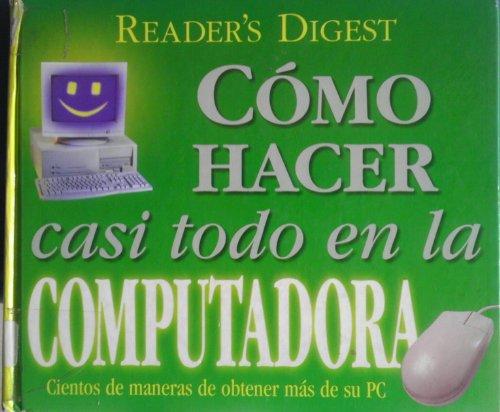 9789682803345: Readers Digest Como Hacer Casi Todo En LA Computadora