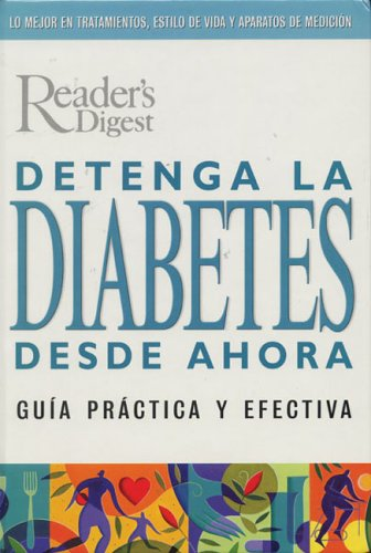 Detenga la Diabetes desde Ahora: Editors of Reader's Digest