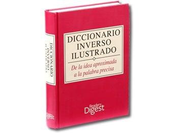 Illustrated Reverse Dictionary (Diccionario Inverso Ilustrado -- Spanish Language): Reader's Digest