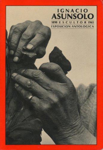 9789682906985: Ignacio Asúnsolo, Escultor, 1890-1965: Exposicion Antologica (Spanish Edition)
