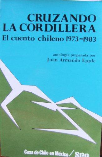9789682911057: Cruzando La Cordillera: El Cuento Chileno 1973-1983