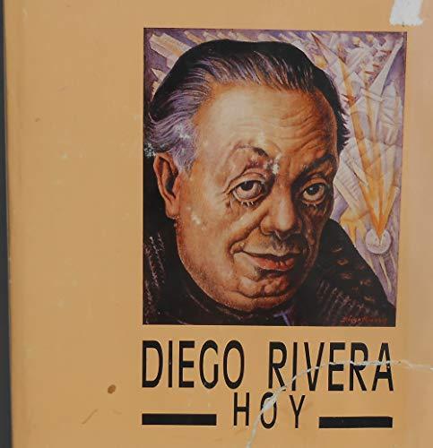 9789682911347: Diego Rivera hoy: Simposio sobre el artista en el centenario de su natalicio, Sala Manuel M. Ponce, Palacio de Bellas Artes, México, D.F., agosto de 1986 (Spanish Edition)