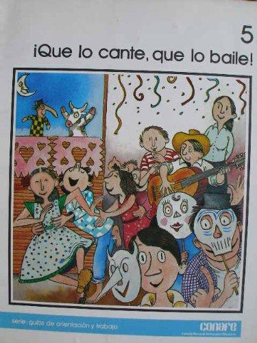 9789682914355: QUE LO CANTE QUE LO BAILE!
