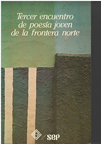 9789682914997: Tercer encuentro de poesía joven de la frontera norte (Spanish Edition)