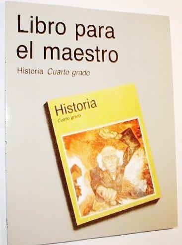 Libro para el maestro: Historia Cuarto grado by SEP: SEP ...