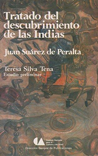 Tratado del descubrimiento de las Indias (Spanish Edition): Suarez De Peralta, Juan