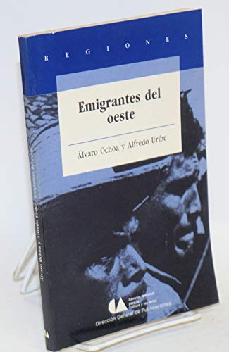 Emigrantes del oeste: Uribe Salas, Jos? Alfredo and Alvaro Ochoa Serrano