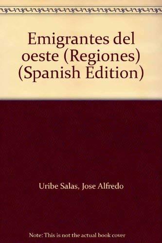 Emigrantes del Oeste: Uribe Salas, Jose Alfredo and Alvaro Ochoa Serrano