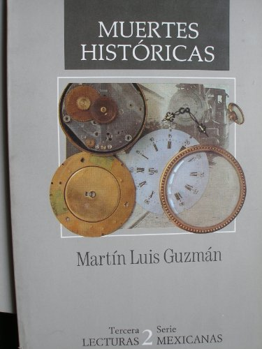 Muertes históricas. Porfirio Díaz, V. Carranza.: GUZMÁN, Martín Luis
