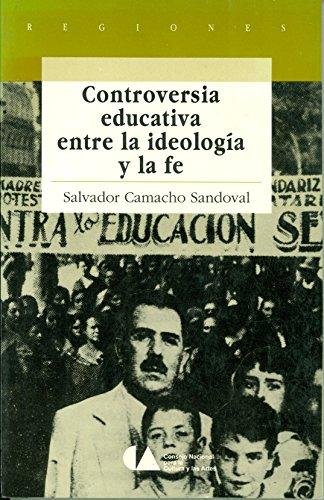 Controversia Educativa Entre La Ideologia Y La: Camacho Sandoval, Salvador