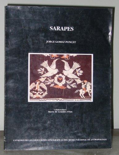 Sarapes Catalogo de las Colecciones Etnograficas del Museum Nacional de Antropologia: GOMEZ PONCET ...
