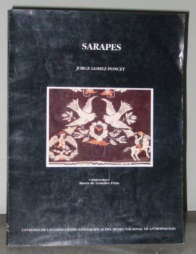 Sarapes: Catalogo de las colecciones etnograficas del: Jorge Gomez Poncet,