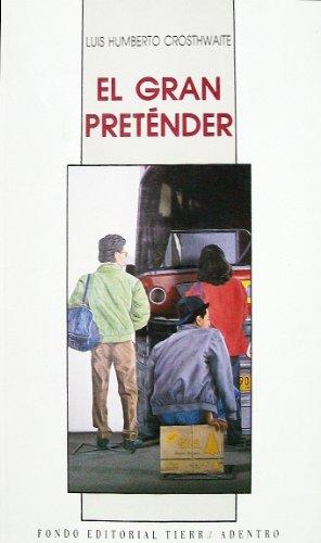 9789682946400: El gran preténder (Fondo editorial tierra adentro) (Spanish Edition)