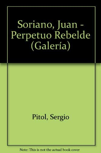 Soriano, Juan - Perpetuo Rebelde (Galeria) (Spanish Edition): Pitol, Sergio
