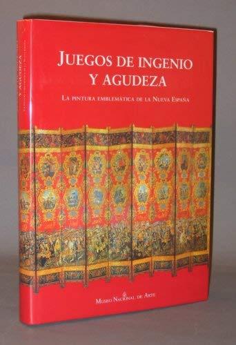Juegos de ingenio y agudeza: La pintura emblematica de la Nueva Espana by Jose: Jose Pascual Buxo; ...