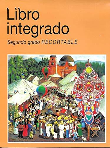 Libro Integrado Segundo Grado Recortable: Luz Maria Chapela Mendoza