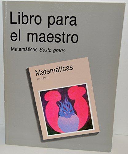 Libro para el maestro (Matematicas sexto grado) (Libro para el maestro)