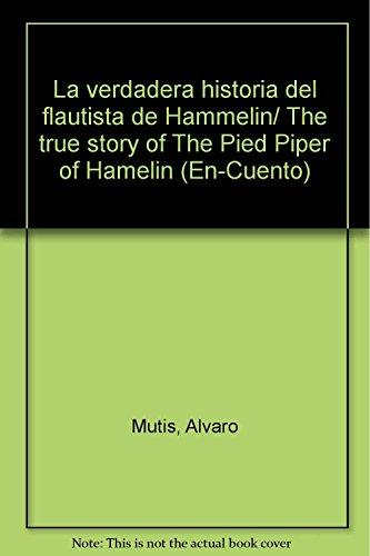 9789682973406: La verdadera historia del flautista de Hammelin/ The true story of The Pied Piper of Hamelin