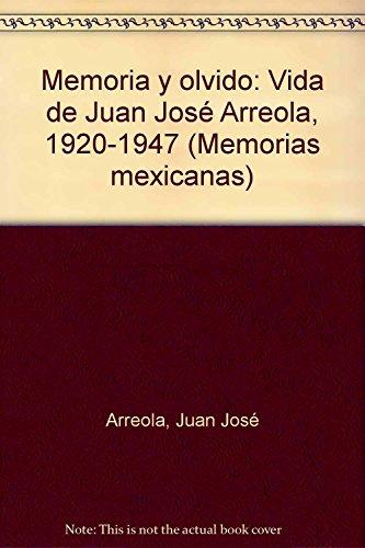 9789682974298: Memoria y olvido: Vida de Juan José Arreola, 1920-1947 (Memorias mexicanas) (Spanish Edition)