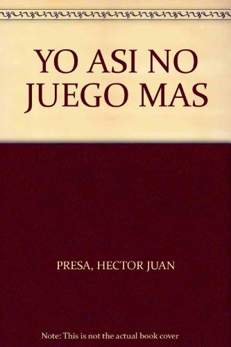 YO ASI NO JUEGO MAS: HECTOR JUAN PRESA