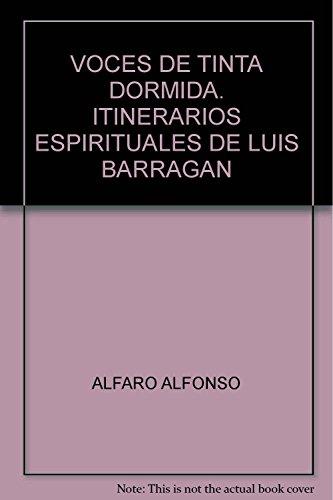 VOCES DE TINTA DORMIDA. ITINERARIOS ESPIRITUALES DE: ALFARO, ALFONSO