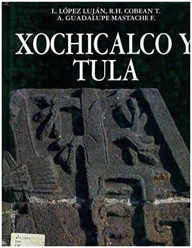 Xochicalco y Tula: LOPEZ LUJAN (Leonardo) et al