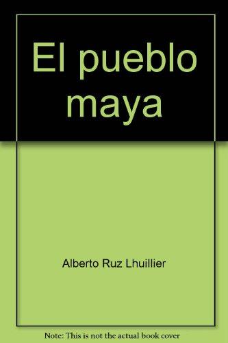 """El pueblo maya (Coleccion """"Imagen de Mexico"""") (Spanish Edition): Ruz Lhuillier, Alberto"""