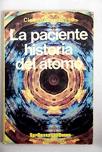 9789683500106: La paciente historia del átomo (SepSetentas Diana ; 214) (Spanish Edition)