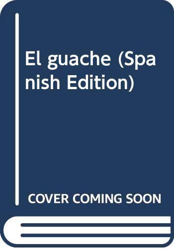9789683500885: El guache (Spanish Edition)