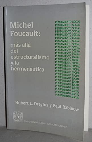 Michael Foucault: Mas Alla Del Estructuralismo Y La Hermeneutica (9683606865) by Hubert L. Dreyfus; Paul Rabinow