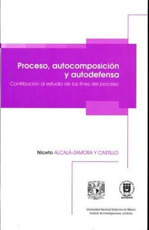 9789683616050: Proceso, autocomposición y autodefensa - contribución al estudio de los fines del proceso