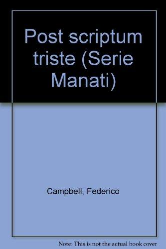 Post scriptum triste (Serie Manati) (Spanish Edition): Campbell, Federico