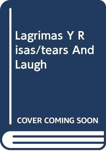 9789683637581: Lagrimas Y Risas/tears And Laugh (Textos de difusion cultural) (Spanish Edition)
