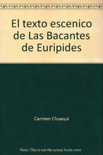 """9789683640543: El texto escénico de """"Las Bacantes"""" de Eurípides (Cuadernos del Centro de Estudios Clásicos) (Spanish Edition)"""