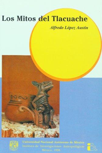 9789683648464: Los mitos del Tlacuache (Spanish Edition)