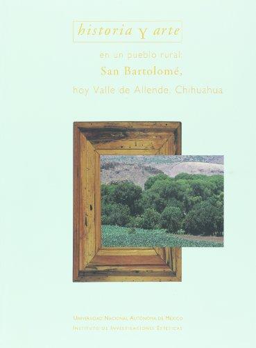 Historia Y Arte En Un Pueblo Rural: Bargellini, Clara;Alvarez, Salvador